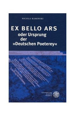 Abbildung von Kaminski | EX BELLO ARS oder Ursprung der 'Deutschen Poeterey' | 2004 | Der Ursprung der 'Deutschen Po... | 205