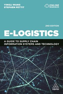 Abbildung von Wang / Pettit   E-Logistics: A Guide to Supply Chain Information Systems and Technology   2. Auflage   2021   beck-shop.de
