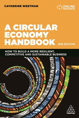 Abbildung von Weetman | A Circular Economy Handbook: How to Build a More Resilient, Competitive and Sustainable Business | 2. Auflage | 2020 | beck-shop.de