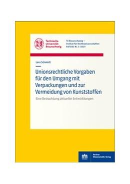 Abbildung von Schmidt   Unionsrechtliche Vorgaben für den Umgang mit Verpackungen und zur Vermeidung von Kunststoffen   2019   Eine Betrachtung aktueller Ent...   3/2019