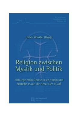 Abbildung von Winkler | Religion zwischen Mystik und Politik | 2020 | »Ich lege mein Gesetz in sie h... | 35