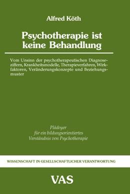 Abbildung von Köth   Psychotherapie ist keine Behandlung   2008   Vom Unsinn der psychotherapeut...   51