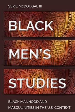 Abbildung von McDougal III | Black Men's Studies | 2020 | Black Manhood and Masculinitie... | 115