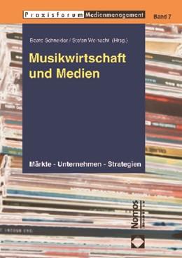 Abbildung von Schneider / Weinacht | Musikwirtschaft und Medien | 2009 | Märkte - Unternehmen - Strateg... | 7