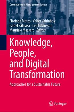 Abbildung von Matos / Vairinhos / Salavisa / Edvinsson / Massaro   Knowledge, People, and Digital Transformation   1st ed. 2020   2020   Approaches for a Sustainable F...