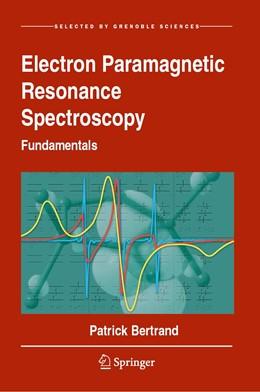 Abbildung von Bertrand   Electron Paramagnetic Resonance Spectroscopy   1st ed. 2020   2020   Fundamentals