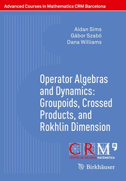 Abbildung von Sims / Perera / Szabó | Operator Algebras and Dynamics: Groupoids, Crossed Products, and Rokhlin Dimension | 1st ed. 2020 | 2020