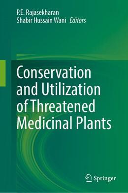 Abbildung von Rajasekharan / Wani | Conservation and Utilization of Threatened Medicinal Plants | 1st ed. 2020 | 2020