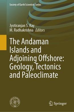 Abbildung von Ray / Radhakrishna | The Andaman Islands and Adjoining Offshore: Geology, Tectonics and Palaeoclimate | 1st ed. 2020 | 2020