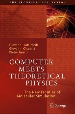 Abbildung von Battimelli / Ciccotti / Greco | Computer Meets Theoretical Physics | 1st ed. 2020 | 2020 | The New Frontier of Molecular ...