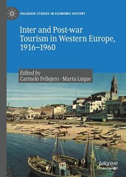 Abbildung von Pellejero Martínez / Luque Aranda   Inter and Post-war Tourism in Western Europe, 1916–1960   1. Auflage   2020   beck-shop.de