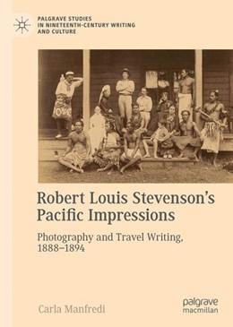 Abbildung von Manfredi | Robert Louis Stevenson's Pacific Impressions | 1st ed. 2018 | 2019 | Photography and Travel Writing...