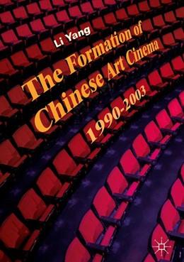 Abbildung von Yang | The Formation of Chinese Art Cinema | 1st ed. 2018 | 2019 | 1990–2003