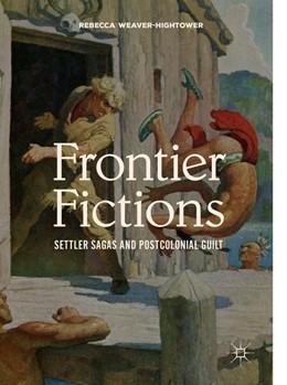 Abbildung von Weaver-Hightower | Frontier Fictions | 1. Auflage | 2019 | beck-shop.de
