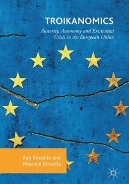Abbildung von Kinsella | Troikanomics | 1st ed. 2018 | 2020 | Austerity, Autonomy and Existe...