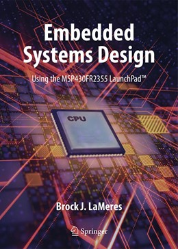 Abbildung von LaMeres   Embedded Systems Design using the MSP430FR2355 LaunchPad™   1st ed. 2020   2020