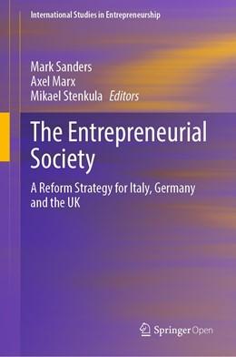 Abbildung von Sanders / Marx / Stenkula   The Entrepreneurial Society   1st ed. 2020   2020   A Reform Strategy for Italy, G...   44