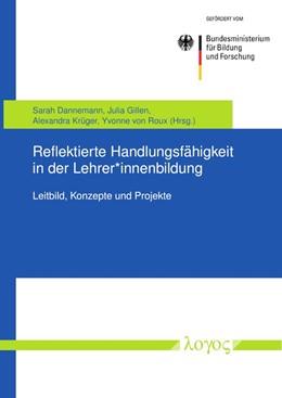 Abbildung von Dannemann / Gillen | Reflektierte Handlungsfähigkeit in der Lehrer*innenbildung | 1. Auflage | 2019 | beck-shop.de