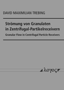 Abbildung von Strömung von Granulaten in Zentrifugal-Partikelreceivern   2020   Granular Flow in Centrifugal P...