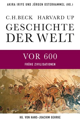 Abbildung von Iriye / Osterhammel   Geschichte der Welt Die Welt vor 600   1. Auflage   2017   beck-shop.de