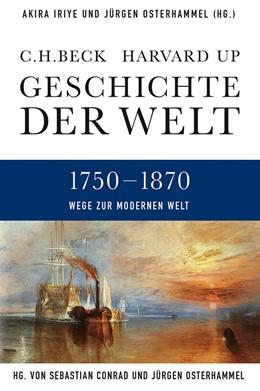 Abbildung von Iriye / Osterhammel | Geschichte der Welt Wege zur modernen Welt | 1. Auflage | 2016 | beck-shop.de