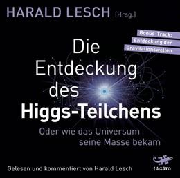Abbildung von Lesch | Die Entdeckung des Higgs-Teilchens | 2020 | Oder wie das Universum seine M...