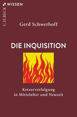 Abbildung von Schwerhoff | Die Inquisition | 4. Auflage | 2019 | 2340 | beck-shop.de