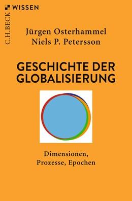 Abbildung von Osterhammel / Petersson | Geschichte der Globalisierung | 6. Auflage | 2019 | Dimensionen, Prozesse, Epochen | 2320