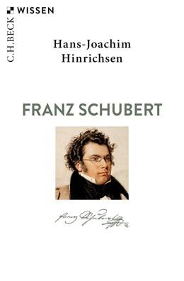 Abbildung von Hinrichsen | Franz Schubert | 3. Auflage | 2019 | 2725 | beck-shop.de
