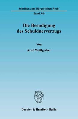Abbildung von Weißgerber | Die Beendigung des Schuldnerverzugs | 2006 | 349