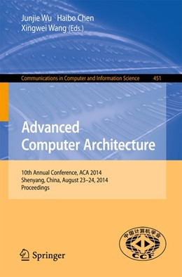 Abbildung von Wu / Chen / Wang | Advanced Computer Architecture | 2014 | 2014 | 10th Annual Conference, ACA 20...