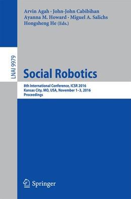 Abbildung von Agah / Cabibihan | Social Robotics | 1. Auflage | 2016 | beck-shop.de
