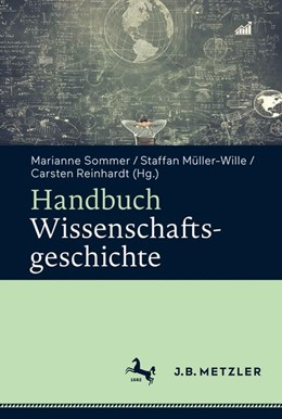 Abbildung von Sommer / Müller-Wille | Handbuch Wissenschaftsgeschichte | 1. Auflage | 2017 | beck-shop.de