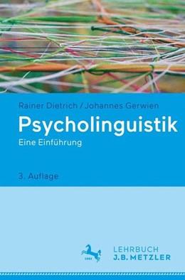 Abbildung von Dietrich / Gerwien | Psycholinguistik | 3. Aufl. 2017 | 2017 | Eine Einführung