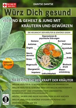 Abbildung von Dantse | Würz Dich gesund - gesund & geheilt & jung mit Kräutern und Gewürzen | 1. Auflage | 2020 | beck-shop.de