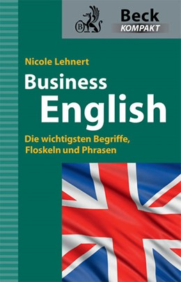 Abbildung von Lehnert | Business English | 2010 | Die wichtigsten Begriffe, Flos...