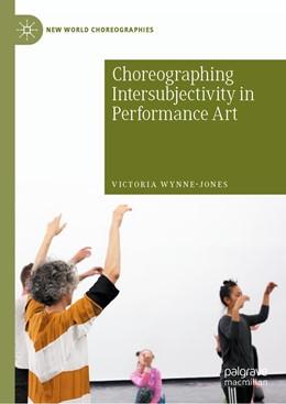 Abbildung von Wynne-Jones | Choreographing Intersubjectivity in Performance Art | 1st ed. 2020 | 2020 | Transforming Subjects