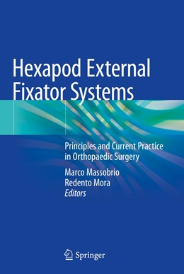 Abbildung von Massobrio / Mora | Hexapod External Fixator Systems | 1st ed. 2020 | 2020 | Principles and Current Practic...