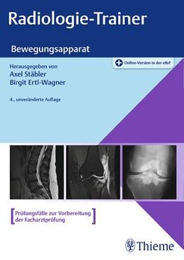 Abbildung von Stäbler / Ertl-Wagner   Radiologie-Trainer Bewegungsapparat   4. Auflage   2021   beck-shop.de