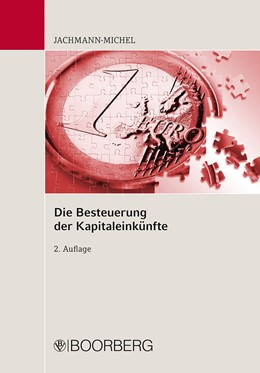 Abbildung von Jachmann-Michel | Die Besteuerung der Kapitaleinkünfte | 2., vollständig überarbeitete Auflage | 2020