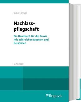 Abbildung von Siebert (Hrsg.) | Nachlasspflegschaft | 6. Auflage | 2020 | beck-shop.de