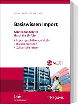Abbildung von Schick / Wolfsteller / Grubert | Basiswissen Import | 2020 | Schritt-für-Schritt durch die ...