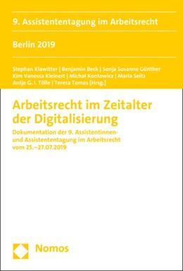 Abbildung von Arbeitsrecht im Zeitalter der Digitalisierung   2020   Dokumentation der 9. Assistent...   Band 9