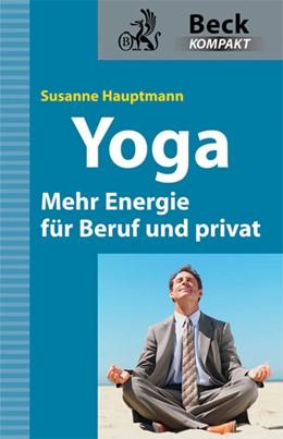 Abbildung von Hauptmann | Yoga | 2010 | Mehr Energie für Beruf und pri...