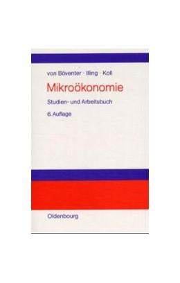 Abbildung von Böventer / Illing / Koll | Mikroökonomie | 6., durchgesehene Auflage. Reprint 2018 | 2001 | Studien- und Arbeitsbuch