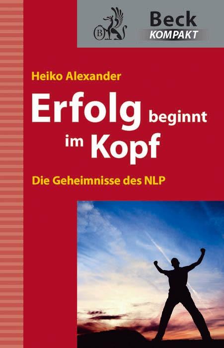 Erfolg beginnt im Kopf | Alexander, 2010 | Buch (Cover)