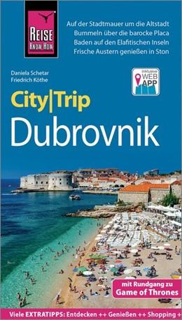 Abbildung von Schetar / Köthe | Reise Know-How CityTrip Dubrovnik (mit Rundgang zu Game of Thrones) | 4., neu bearbeitete und aktualisierte Auflage | 2020 | Reiseführer mit Stadtplan und ...
