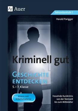 Abbildung von Parigger | Kriminell gut Geschichte entdecken 5-7 | 1. Auflage | 2020 | beck-shop.de