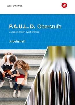 Abbildung von P.A.U.L. D. (Paul) Kursstufe. Arbeitsheft. Schülerband. Baden-Württemberg | 1. Auflage | 2021 | beck-shop.de