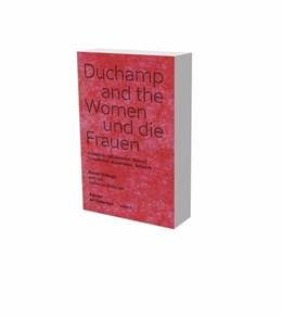 Abbildung von Wiehager / Neuburger   Duchamp und die Frauen. Freundschaft, Kooperation, Netzwerke   2020   Kat. Daimler Art Collection